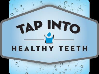 Tap into Healthy Teeth